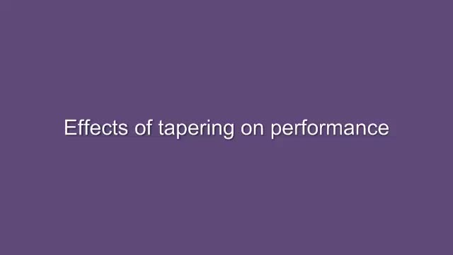 Tapering: Performance
