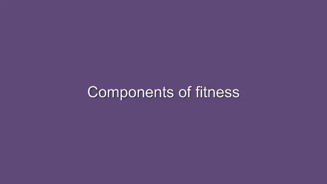 Variables and components of training: Components of fitness